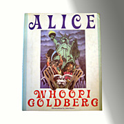 Alice - By Whoopi Goldberg Illustrated by John Rocco OUT OF PRINT