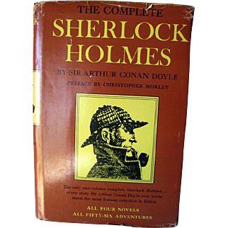 The Complete Sherlock Holmes by Sir Arthur Conan Doyle Preface by Christopher Morley / Mystery Book