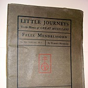 Roycroft Little Journeys Home Of The Great Musicians-Felix Mendelssohn By Elbert Hubbard
