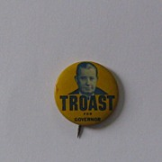 Troast for Governor of New Jersey -1952 Pinback Button