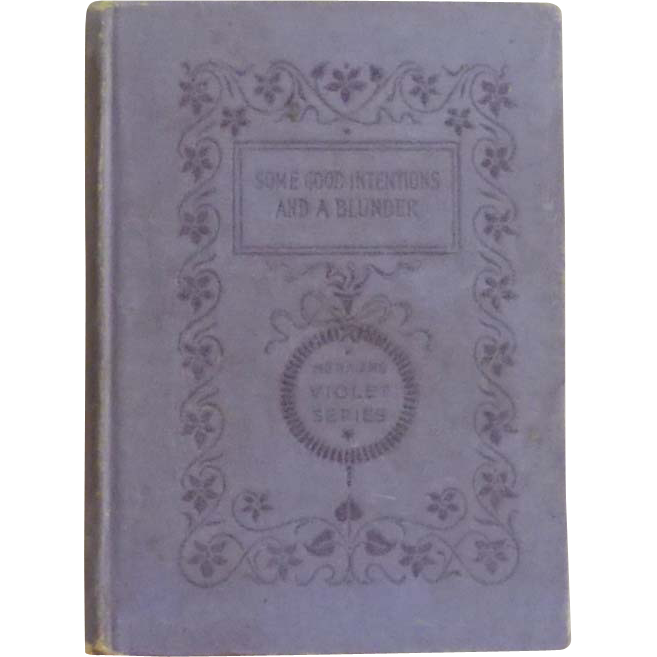 """""""Some Good Intentions and a Blunder """" Vintage Book 1895"""