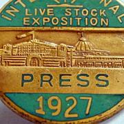 Rare 1927 Press Badge - The International Live Stock Exposition