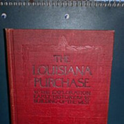 1903 The Louisiana Purchase and the Exploration, Early History and Building of the West hardback book.  No dust cover. Ripley Hitchcock