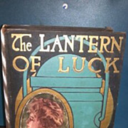 1909 The Lantern of Luck hardback book. No dust cover. Hudson Douglas