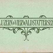Swiss Travel Souvenir Booklet, Lucerne & Vierwaldstattersee, 1912