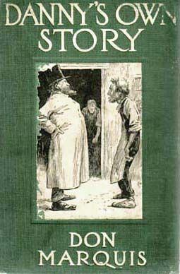 1912 'Danny's Own Story' Don Marquis Novel, 1st Ed - E.W. Kemble Illustrations, American Humorist, RARE