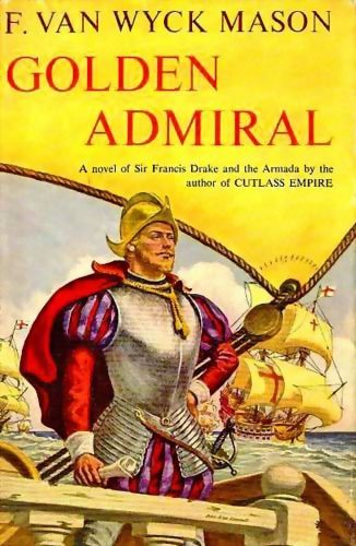 1953 'Golden Admiral' Historical Fiction, DJ - Spanish Armada Novel, Out-Of-Print, Vintage