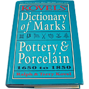 Kovels' Dictionary of Marks -- Pottery And Porcelain: 1650 to 1850 by Ralph Kovel  and Terry  Kovel