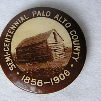 REDUCED 1906 Pinback Palo Alto Co. Iowa