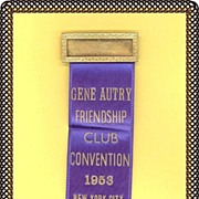 1953 Gene Autry Friendship Club Convention Name Plate Pin and Ribbon-New York City