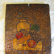 Unusual Pyrography (Flemish Art) Plaque, Fruit Still Life
