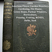 c1854 Garden Book American Flower Garden Directory Buist First Edition Greenhouse Horticulture Hothouse Parlour Windows Roses Seeds Bulbs Flower Beds Pruning Propagation