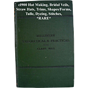 c1900 Millinery Hat Making Book Fashion Dress Bridal Veils Straw Hats Trims Shapes Forms Tulle ...