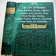 C1878 The Art of Beauty Mary Eliza Haweis Dress Fashion Decorum Beauty Ugliness Shoes Hair Corsets Marriage Social Intercourse