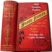 1883 Happy Homes and The Hearts That Make Them Smiles Etiquette Dress Fashion Manners Sex Marriage Cupid Business