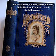 c1879 Etiquette Book Decorum Beauty Fashion Wedding Home Manners Culture Dress Toilet Cosmetics Deportment Quack Medicine