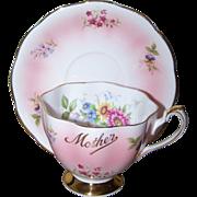 SALE Souvenir Sentimental Mother Tea Cup Saucer Set  Queen Anne Floral