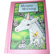 "Children's Collectible Book ""Morgan Morning "" By Stephen Cosgrove"