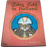 Children' s Book Tales Told In Holland C. 1926 My Travel Ship