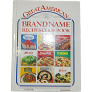 Great American Brand Name Recipes Cookbook